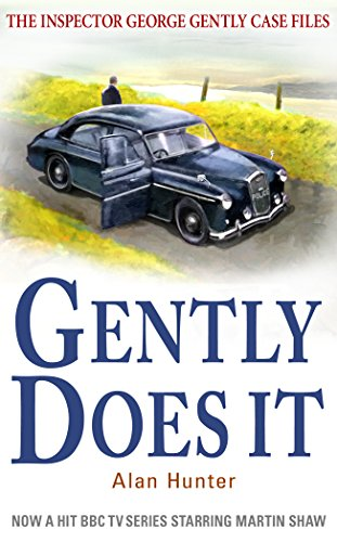 Gently Does It (Inspector George Gently Series Book 1) (English Edition) (George 1 Gently-serie)