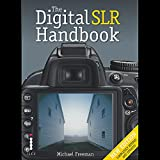 The DSLR Handbook (3rd Edition)