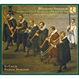 Bellissimo Splendore: Early 17th Century Music At The Court Of Brussels