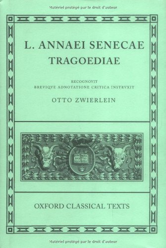 Seneca Tragoediae (Oxford Classical Texts)