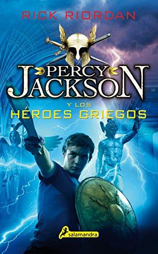 PERCY JACKSON Y LOS HÉROES GRIEGOS (Juvenil) por Rick Riordan