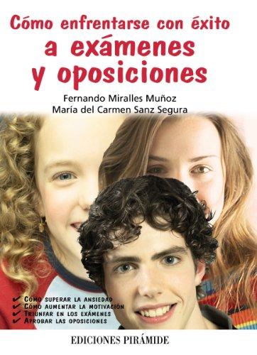 Cómo enfrentarse con éxito a exámenes y oposiciones (Libro Práctico)