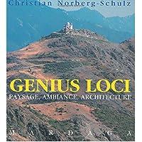 Genius Loci: Paysage, ambiance, architecture