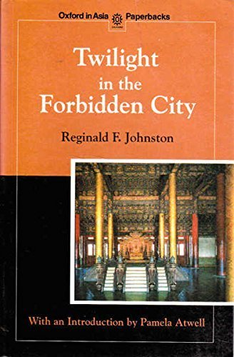 Twilight in the Forbidden City (Oxford in Asia Paperbacks)