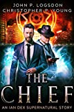 The Chief: An Ian Dex Supernatural Short Story (Las Vegas Paranormal Police Department)