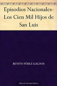 Episodios Nacionales-Los Cien Mil Hijos de San Luis eBook