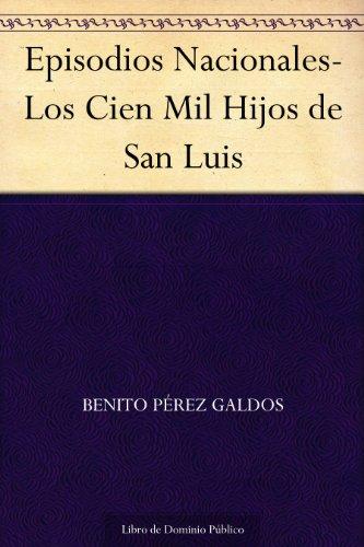 Episodios Nacionales-Los Cien Mil Hijos de San Luis por Benito Pérez Galdos