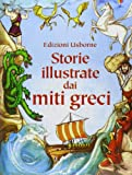 Scarica Libro Storie illustrate dai miti greci Ediz illustrata (PDF,EPUB,MOBI) Online Italiano Gratis
