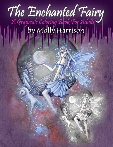 The Enchanted Fairy - A Grayscale Coloring Book for Adults: 25 Single Sided Grayscale Images of Molly Harrison Fairies por Molly Harrison