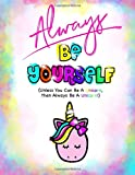 Best Disney Teen Books For Girls - Always Be Yourself?(Be Yourself Journal/Unicorn Journal For Girls): Review