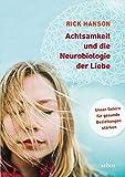 Achtsamkeit und die Neurobiologie der Liebe: Unser Gehirn für gesunde Beziehungen stärken