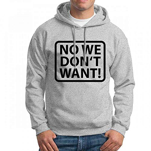 ruziniujidiangongsi Men's Sweatshir No We Dont Want Custom Mens Hoodies
