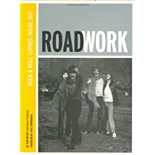Roadwork: Rock & Roll Turned Inside Out