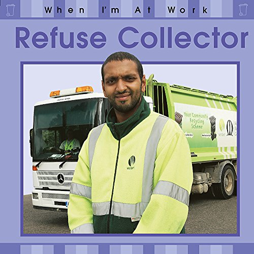 When I'm At Work: Refuse Collector