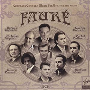 Fauré: Complete Chamber Music for Strings & Piano from Virgin Classics