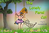 The Lonely Feral Cat (Amy's Animal Stories Book 1) (English Edition)