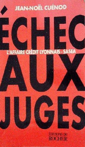 echec-aux-juges-laffaire-crdit-lyonnais-sasea