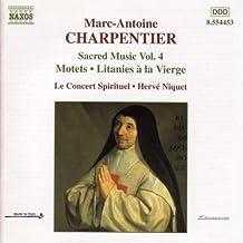 Marc-Antoine Charpentier : Motets, Litanies à la Vierge Marie - Oeuvres de musique sacrée Vol. 4
