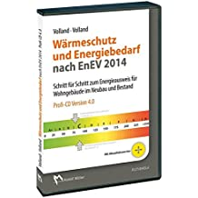 Wärmeschutz und Energiebedarf nach EnEV 2014 - Profi-CD: Schritt für Schritt zum Energieausweis für Wohnbauten im Neubau und Bestand