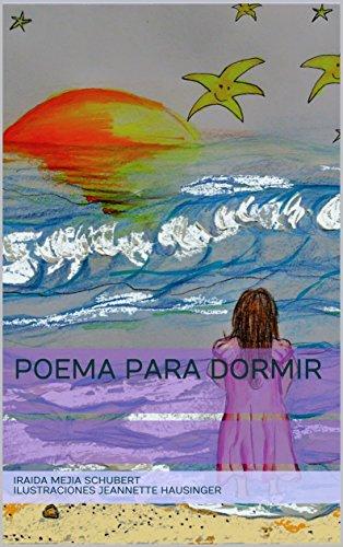Poema Para dormir por Iraida Mejia Schubert ilustraciones Jeannette Hausinger