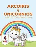 Arcoiris Y Unicornios: Libro De Colorear De Niños