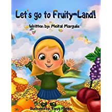 Let's go to Fruity-Land! (Happy and Healthy Children's books collections) (English Edition)