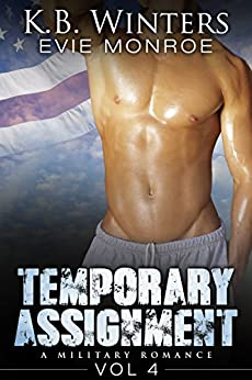 Temporary Assignment Vol 4: A Military Romance by [Winters, KB, Monroe, Evie]