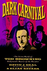 Dark Carnival: The Secret World of Tod Browning by David J. Skal (1995-10-23)