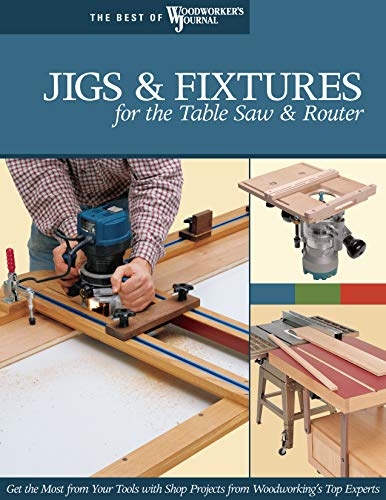 Marshall, C: Jigs & Fixtures for the Table Saw & Router: