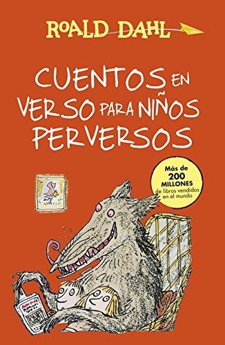 Cuentos en verso para niños perversos (Colección Alfaguara Clásicos) por Roald Dahl