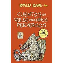 Cuentos En Verso Para Niños Perversos (ALFAGUARA CLASICOS)
