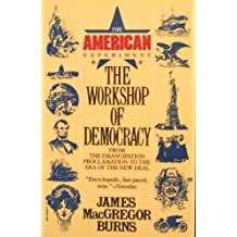 The Workshop of Democracy From the Emancipation Proclamation to the Era of the New Deal (The American Experiment Volume II) by James Macgregor Burns (1986-10-12)