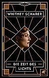 Die Zeit des Lichts: Roman von Whitney Scharer