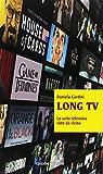 Long tv. Le serie televisive viste da vicino