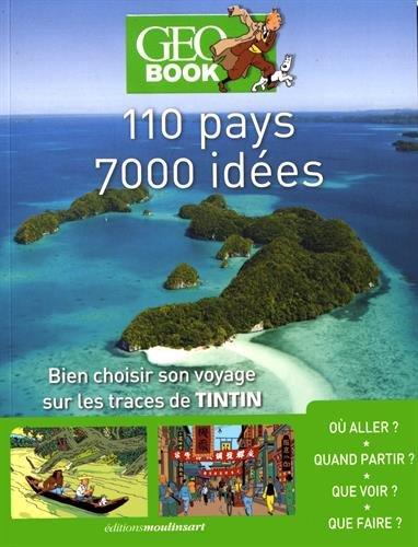 110-pays-7000-idees-bien-choisir-son-voyage-sur-les-traces-de-tintin-geobook