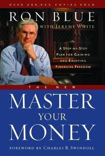 The New Master Your Money: A Step-by-Step Plan for Gaining and Enjoying Financial Freedom New edition by Jeremy White, Ron Blue (2004) Paperback