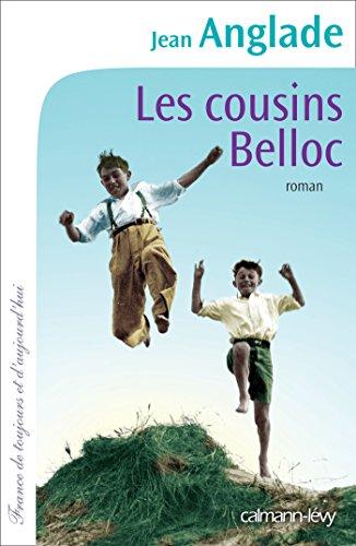 Les Cousins Belloc (Cal-Lévy-France de toujours et d'aujourd'hui) par Jean Anglade