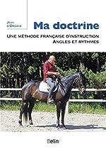 Ma doctrine - Une méthode françaised'instruction, angles et ryhtmes de Jean d' Orgeix