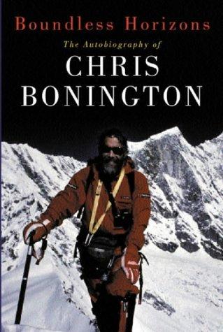 Boundless Horizons: The Autobiography of Chris Bonington by Chris Bonington (2000-07-13)