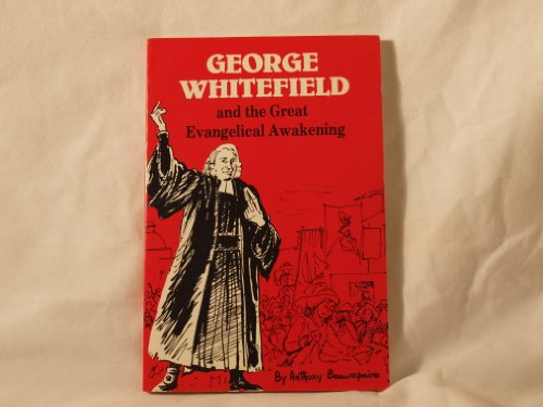 george-whitefield-and-the-evangelical-awakening-an-illustrated-history