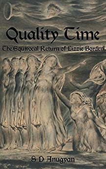 Quality Time: The Equivocal Return of Lizzie Borden by [Anugyan, S D]