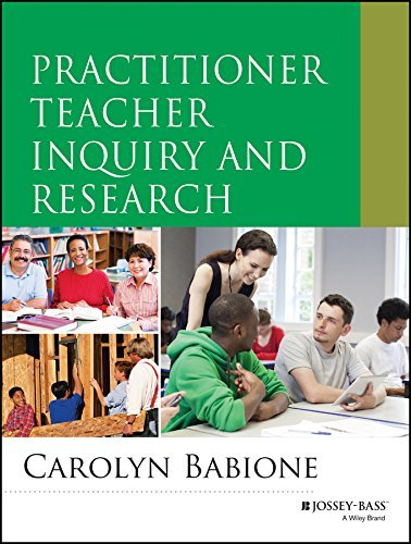 Practitioner Teacher Inquiry and Research (Research Methods for the Social Sciences) by Carolyn Babione (2015-01-12)