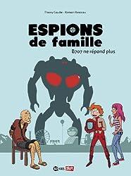 ESPION DE FAMILLE T02 B707 NE REPOND PLUS