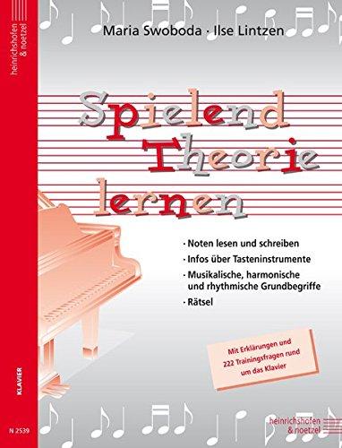 Spielend Theorie lernen: Mit Erklärungen und 222 Trainingsfragen rund um das Klavier