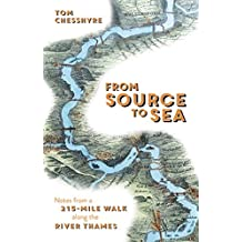 From Source to Sea: Notes from a 215-Mile Walk Along the River Thames (English Edition)