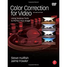 Color Correction for Video, Second Edition: Using Desktop Tools to Perfect Your Image (DV Expert Series) by Steve Hullfish (2008-10-27)