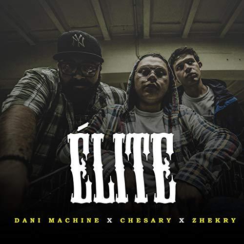 Élite (feat. Dani Machine & Zhekry)
