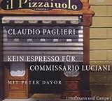 Kein Espresso Für Commissario Luciani - Claudio Paglieri