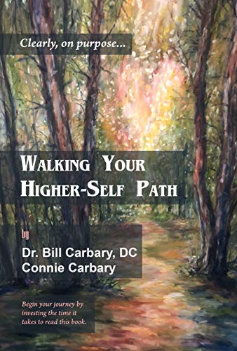 Walking Your Higher-Self Path: Clearly, on purpose... (English Edition)