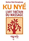L'art tibétain du massage: Ku Nye...